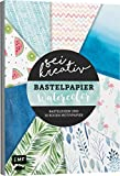 Sei kreativ! – Bastelpapier Watercolor: Bastelideen und 30 Bogen Motivpapier