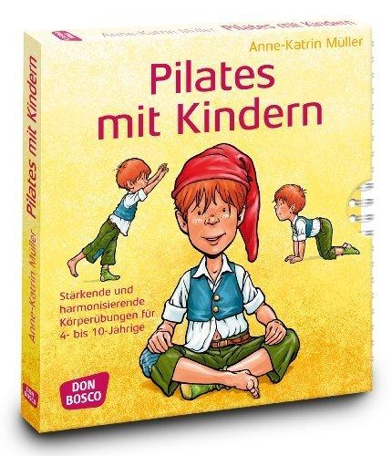 Pilates mit Kindern: Stärkende und harmonisierende Körperübungen für 4 bis 10-Jährige by Anne-Katrin Müller(1. Februar 2012)