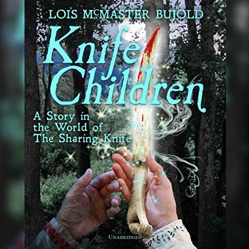 Knife Children by Lois McMaster Bujold science fiction and fantasy book and audiobook reviews