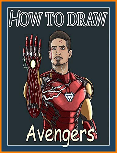 How to Draw Avengers Characters - Step By Step Drawing (English Edition)
