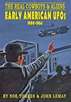 The Real Cowboys & Aliens: Early American UFOs (1800-1864)
