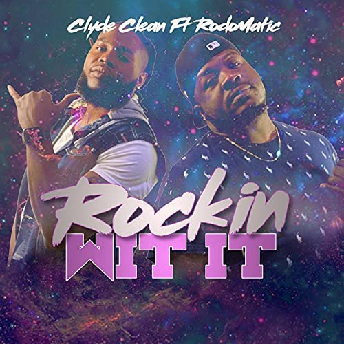 Clyde Clean feat. Rodomatic