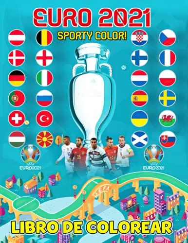Sporty Color! - Euro 2021 Libro De Colorear: Regalo divertido para niños y adultos   Bonitas imágenes para los fanáticos del fútbol, Navidad o cumpleaños
