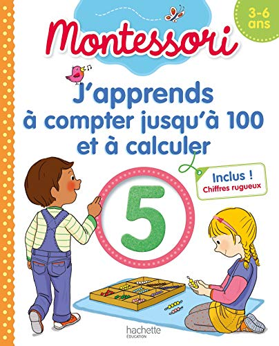 Montessori J'apprends à compter jusqu'à 100 et à calculer 3-6 ans (chiffres rugueux inclus)