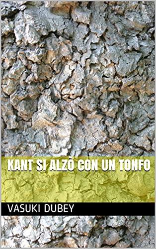 Kant si alzò con un tonfo (Italian Edition)