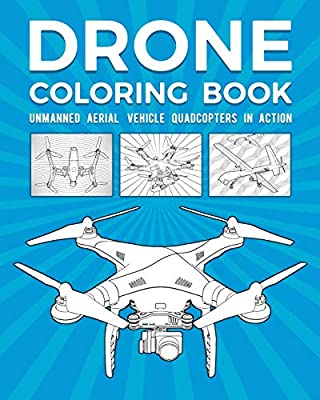Drone Coloring Book: Unmanned Aerial Vehicle Quadcopters In Action