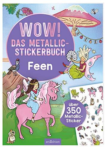 Wow! Das Metallic-Stickerbuch - Feen: Über 350 Metallic-Sticker (Wow! Metallic-Sticker)