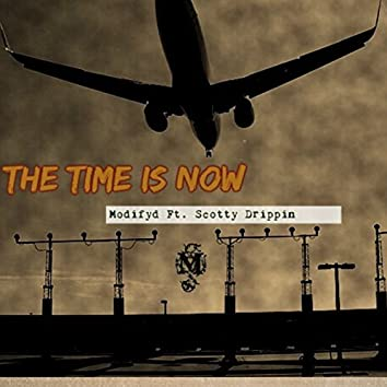 The Time Is Now (feat. Scotty Drippin)