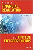 A Guide to Financial Regulation for Fintech Entrepreneurs