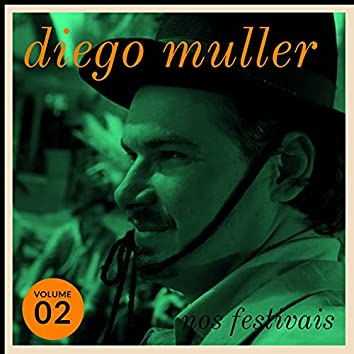 Diego Müller nos Festivais, Vol. 02