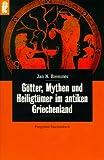 Götter, Mythen und Heiligtümer im antiken Griechenland - Jan N. Bremmer