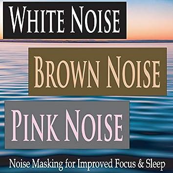 White Noise Brown Noise Pink Noise (Noise Masking for Improved Focus & Sleep)