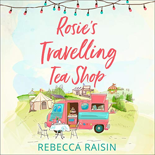 Page de couverture de Rosie's Travelling Tea Shop