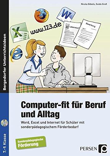 Computer-fit für Beruf und Alltag: Word, Excel und Internet für Schüler mit sonderpädagogischem Förderbedarf (7. bis 9. Klasse)