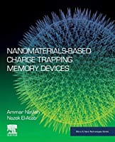 Nanomaterials-Based Charge Trapping Memory Devices (Micro and Nano Technologies)