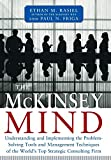 McKinsey Mind: Understanding and Implementing the Problem-solving Tools and Management Techniques of the World's Top Strategic Consulting Firm
