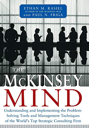 The McKinsey Mind: Understanding and Implementing the Problem-Solving Tools and Management Technique