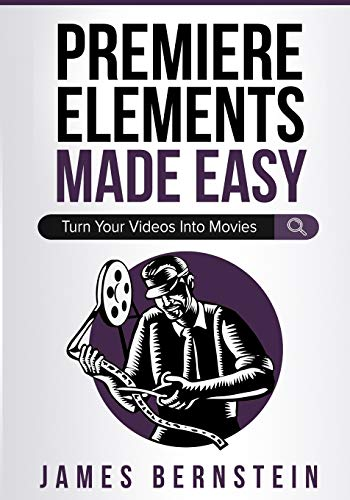 Premiere Elements Made Easy: Turn Your Videos Into Movies (Computers Made Easy, Band 14)