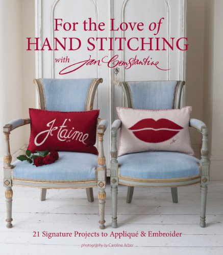 %75 OFF! For the Love of Hand Stitching with Jan Constantine: 20 Signature Projects to Applique & Em...