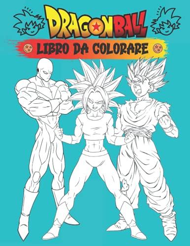 Dragon Ball Libro Da Colorare: super libro Dragon Ball da colorare per bambini e adulti + 60 Super disegni di dragon ball personaggi da colorare