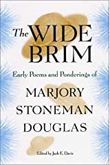 The Wide Brim: Early Poems and Ponderings of Marjory Stoneman Douglas (Florida History and Culture) Hardcover