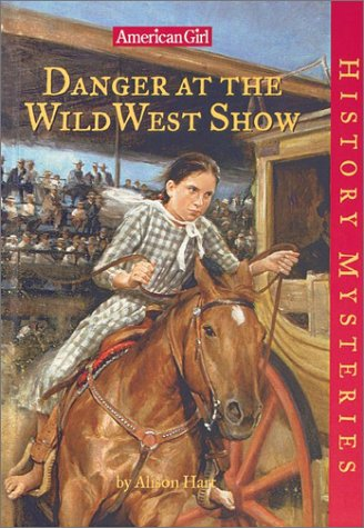 Danger at the Wild West Show (American Girl History Mysteries)