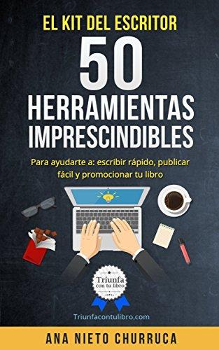 Portada del libro El kit del escritor: 50 herramientas imprescindibles:  de ana nieto churruca