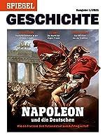 Napoleon und die Deutschen: SPIEGEL GESCHICHTE