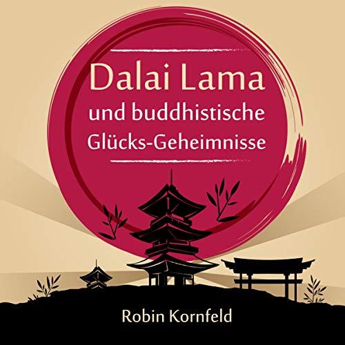 Dalai Lama und buddhistische Glücks-Geheimnisse Titelbild