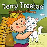 Books for Kids :TERRY TREETOP FINDS NEW FRIENDS (The Terry Treetop Series Book 2) (English Edition)