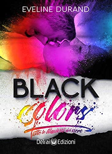 Black Colors: Tutte le illusioni del nero di [Eveline Durand]