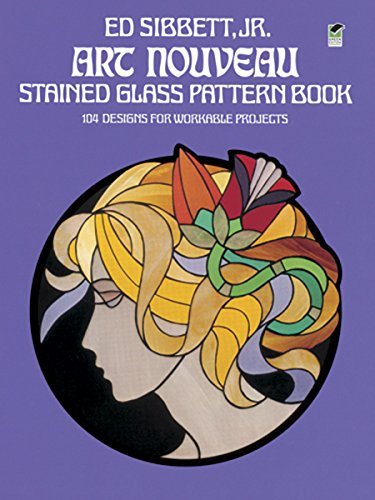 Art Nouveau Stained Glass Pattern Book: 104 Designs for Workable Projects (Dover Stained Glass Instruction) (English Edition)