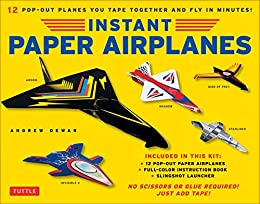 [Andrew Dewar]のInstant Paper Airplanes Ebook: 12 Printable Airplanes You Tape Together and Fly! (English Edition)