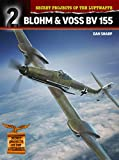 Blohm & Voss Bv 155: 3 (Secret Projects of the Luftwaffe Close Up)