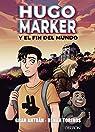 Hugo Marker y el fin del mundo par Antuán