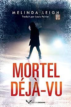 Mortel déjà-vu (Bree Taggert t. 1) par [Melinda Leigh, Louis Poirier]