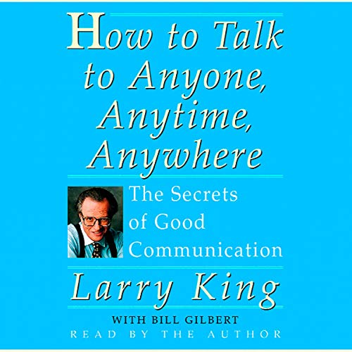 How to Talk to Anyone, Anytime, Anywhere audiobook cover art