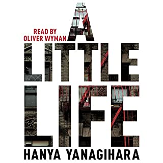 A Little Life                   By:                                                                                                                                 Hanya Yanagihara                               Narrated by:                                                                                                                                 Oliver Wyman                      Length: 32 hrs and 51 mins     1,183 ratings     Overall 4.5