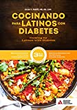 Cooking for Latinos with Diabetes (Cocinando para Latinos con Diabetes), 3rd Edition