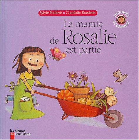 La mamie de Rosalie est partie