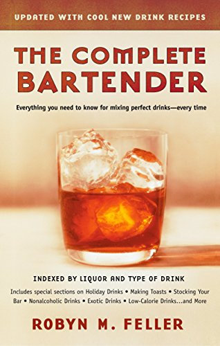 The Complete Bartender (Updated): Everything You Need to Know for Mixing Perfect Drinks, Indexed by Liquor and Type of Drink