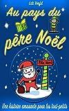 Au pays du père Noël, une histoire pour les tout-petits: Histoire du soir à raconter, livre pour enfant, fille et garçon, de 1 à 5 ans