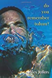 Do You Remember Tulum?: Novella in the Form of a Love Letter