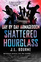 Day by Day Armageddon: Shattered Hourglass by J. L. Bourne (Dec 26 2012)