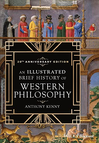 Compare Textbook Prices for An Illustrated Brief History of Western Philosophy, 20th Anniversary Edition 3 Edition ISBN 9781119452799 by Kenny, Anthony