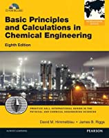 Basic Principles and Calculations in Chemical Engineering. David M. Himmelblau, James B. Riggs