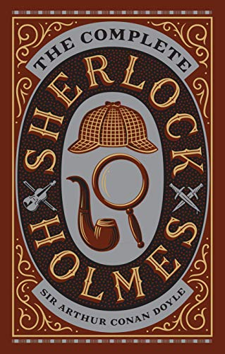 The Complete Sherlock Holmes (Barnes & Noble Leatherbound Classic Collection)