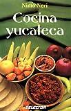 Cocina Yucateca (Coleccion Cocina)