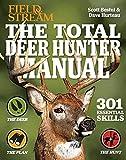 The Total Deer Hunter Manual: 301 Hunting Skills You Need: | 2020 Paperback | Field & Stream Magazine | Rifle, Bow & Shotgun Hunting | Whitetail365.com endorsed (Survival Series)