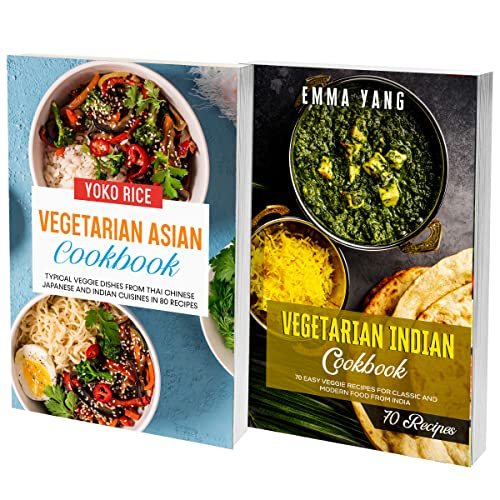 Indian And Vegetarian Asian Cookbook: 2 Books In 1: 150 Recipes For Curry Dishes Naan And Typical Dishes From India (English Edition)